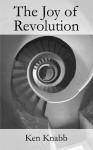 The Joy of Revolution - Ken Knabb