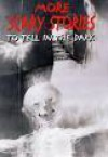 More Scary Stories to Tell in the Dark: Collected from Folklore (Turtleback) - Alvin Schwartz, Stephen Gammell