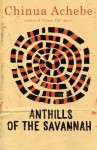 Anthills of the Savannah - Chinua Achebe