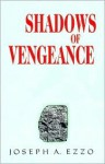 Shadows of Vengeance - Joseph A. Ezzo