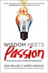 Wisdom Meets Passion: When Generations Collide and Collaborate - Dan Miller, Jared Angaza