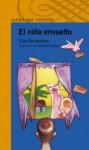 El niño envuelto - Elsa Bornemann, Sebastian Dufour