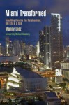 Miami Transformed: Rebuilding America One Neighborhood, One City at a Time - Manny Diaz, Michael Bloomberg