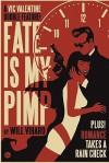 Fate Is My Pimp/Romance Takes A Rain Check - Will Viharo