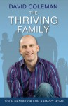 The Thriving Family: Your Handbook for a Happy Home - David Coleman