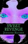Sweet Revenge - Jennifer Hayden