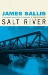 Salt River: A Novel. James Sallis - James Sallis