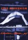 Cold Modernism: Literature, Fashion, Art - Jessica Burstein