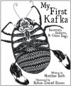My First Kafka: Runaways, Rodents, and Giant Bugs - Matthue Roth