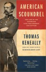 American Scoundrel: The Life of the Notorious Civil War General Dan Sickles - Thomas Keneally