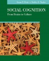 Social Cognition: From Brains to Culture - Susan T. Fiske, Shelley E. Taylor