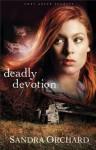 Deadly Devotion (Port Aster Secrets Book #1): A Novel - Sandra Orchard