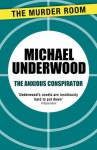 The Anxious Conspirator - Michael Underwood