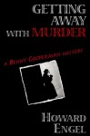 Getting Away with Murder: A New Benny Cooperman Mystery - Howard Engel