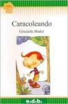 Caracoleando - Graciela Bialet