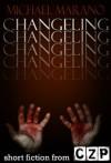 Changeling: Short Story - Michael Marano