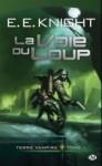 La Voie Du Loup: Terre Vampire 1 - E.E. Knight