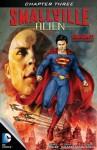 Smallville: Alien #3 - Bryan Q Miller, Edgar Salazar