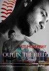 Out in the Field - Kate McMurray