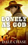 Lonely as God - Dale Chase