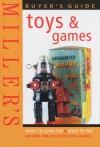 Miller's: Toys & Games: Buyer's Guide - Judith H. Miller