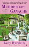 Murder With Ganache: A Key West Food Critic Mystery - Lucy Burdette