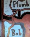 Plumb Bob: A Pirate Tale (Gnostic Gnostril Codex 010) - Jordan Krall