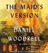 The Maid's Version (Audio) - Daniel Woodrell