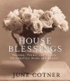 House Blessings: Prayers, Poems, and Toasts Celebrating Home and Family - June Cotner, Carol L. Mackay