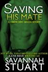Saving His Mate - Savannah Stuart