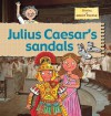 Julius Caesar's Sandals - Gerry Bailey, Karen Foster, Leighton Noyes