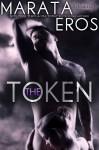 The Token - Marata Eros, Tamara Rose Blodgett