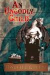 An Ungodly Child - Rachel Green