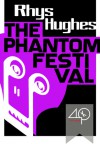 The Phantom Festival - Rhys Hughes