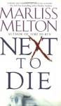 Next to Die - Marliss Melton