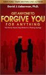 Get Anyone to Forgive You For Anything: The Proven Step-by-Step Method to a Winning Apology (Audio) - David J. Lieberman, Grover Gardner