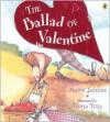 The Ballad of Valentine (Picture Puffins) - Alison Jackson, Tricia Tusa