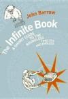 The Infinite Book: Where Things Happen That Don't - John D. Barrow