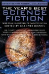 The Year's Best Science Fiction: Seventeenth Annual Collection - Tanith Lee, Stephen Baxter, Kim Stanley Robinson, Mike Resnick, Robert Silverberg, Frederik Pohl, Michael Swanwick, Sage Walker, M. John Harrison, Gardner R. Dozois, Ben Bova, Geoff Ryman, Karl Schroeder, James Patrick Kelly, Paul J. McAuley, Greg Egan, Hal Clement, Kage