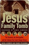 The Jesus Family Tomb: The Discovery, the Investigation & the Evidence That Could Change History - Simcha Jacobovici, Charles R. Pellegrino