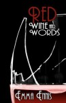 Red Wine and Words - Emma Ennis
