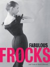 Fabulous Frocks - Jane Eastoe, Sarah Gristwood