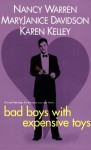 Bad Boys With Expensive Toys - Nancy Warren, Karen Kelley, MaryJanice Davidson