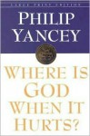 Where Is God When It Hurts - Philip Yancey