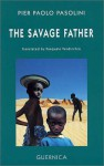The Savage Father (Drama 18) (Drama Series 16) - Pier Paolo Pasolini