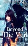Beyond The Veil (The Veil Series, #1) - Pippa DaCosta