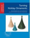 Turning Holiday Ornaments - John Kelsey
