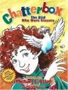 Chatterbox: The Bird Who Wore Glasses - Michael Uslan, John Steven Gurney