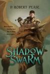 Shadow Swarm - D. Robert Pease