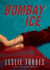 Bombay Ice - Leslie Forbes, Susan O'Malley
